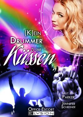 (K)ein Drummer zum Küssen: Office-Escort-Novelle
