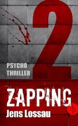 ZAPPING 2: Psychothriller von Jens Lossau