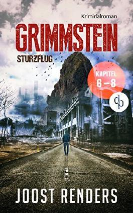 GRIMMSTEIN Teil 2 (Kapitel 6-8): Kriminalroman