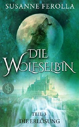 Die Wolfselbin - Die Erlösung