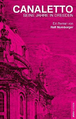 CANALETTO: Seine Jahre in Dresden