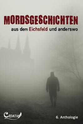 Mordsgeschichten aus dem Eichsfeld und anderswo