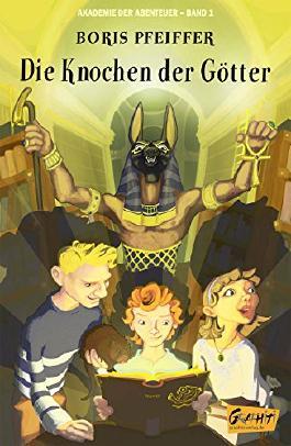 Akademie der Abenteuer - Band 1 - Die Knochen der Götter: Akademie der Abenteuer