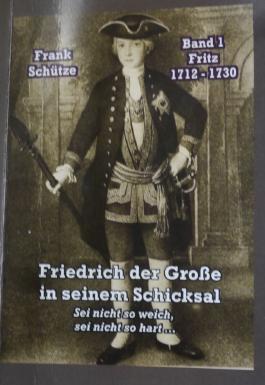 Fritz, 1712 bis 1730; Band 1 von: Friedrich der Große in seinem Schicksal