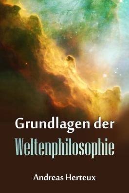 Grundlagen der Weltenphilosphie