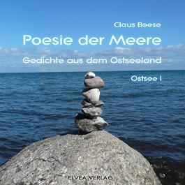 Poesie der Meere - Gedichte aus dem Ostseeland: Ostsee 1