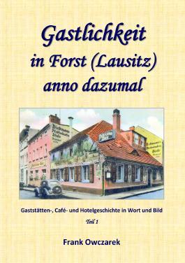 Gastlichkeit in Forst (Lausitz) anno dazumal
