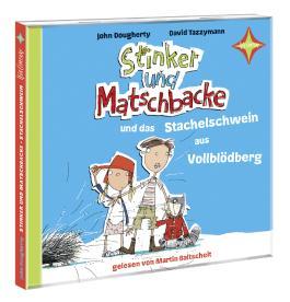 Stinker und Matschbacke und das Stachelschwein aus Vollblödberg