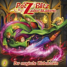 Potz Blitz - Die Zauber-Akademie 3: Der magische Wirbelsturm