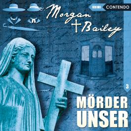 Morgan & Bailey 3: Mörder unser