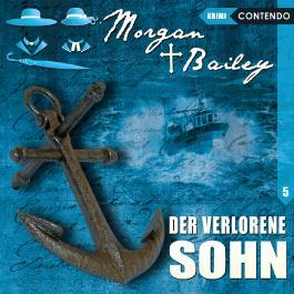 Morgan & Bailey 5: Der verlorene Sohn