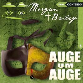 Morgan & Bailey 6: Auge um Auge