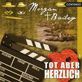 Morgan & Bailey 7: Tot aber herzlich