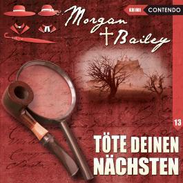 Morgan & Bailey 13: Töte deinen Nächsten