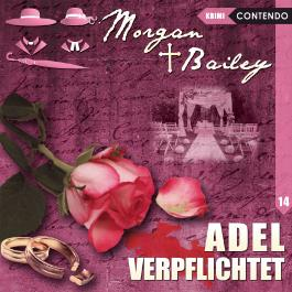 Morgan & Bailey 14: Adel verpflichtet
