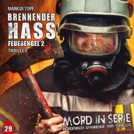 Mord in Serie 29: Brennender Hass - Feuerengel 2