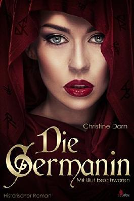 Die Germanin: Mit Blut beschworen