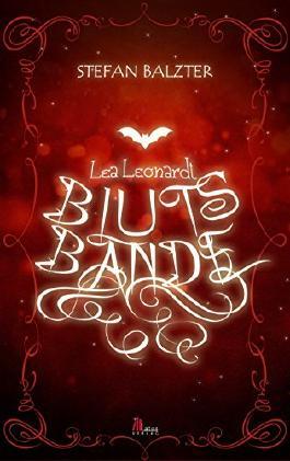 Lea Leonardt - Blutsbande: Vampirroman