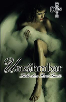 Unzähmbar - Liebe ohne Hard Limits