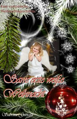 Sams erste weiße Weihnacht: Eine vampirische Weihnachtsgeschichte
