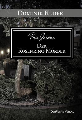 Rex Jordan - Der Rosenringmörder