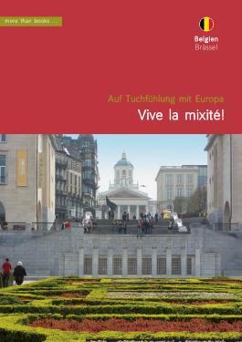 Belgien: Brüssel Vive la mixité! (Im Herzen Europäer)