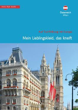 Österreich, Wien. Mein Lieblingskleid, das kneift. (Im Herzen Europäer)