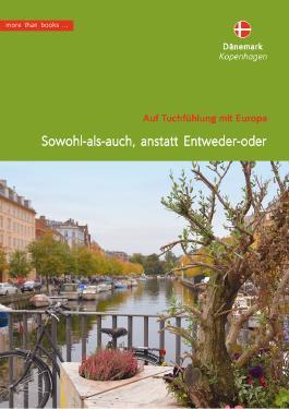 Dänemark, Kopenhagen. Sowohl-als-auch, anstatt Entweder-oder (Im Herzen Europäer)