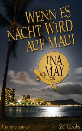 Wenn es Nacht wird auf Maui
