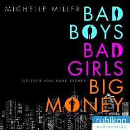 Bad Boys, Bad Girls, Big Money