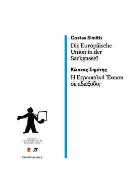 Die Europäische Union in der Sackgasse?: Edition Romiosini/CeMoG Lecture