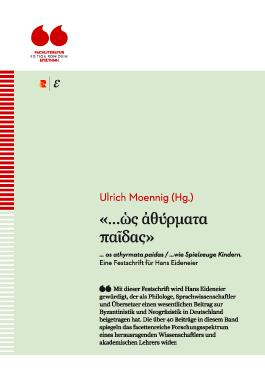 ... os athyrmata paidas / ...wie Spielzeuge Kindern. Eine Festschrift für Hans Eideneier: Edition Romiosini/Fachliteratur