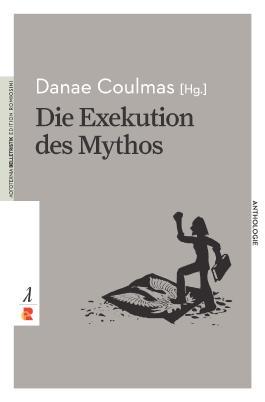 Die Exekution des Mythos