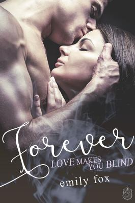 Forever: Love makes you blind