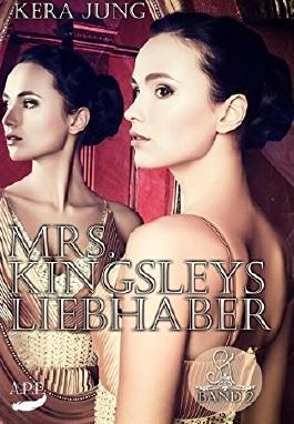 Mrs. Kingsleys Liebhaber Teil 2