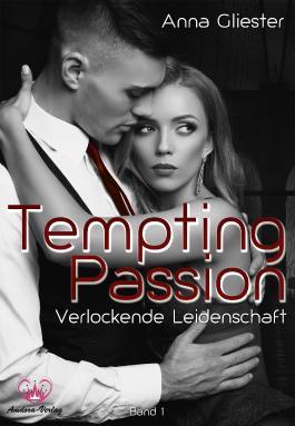 Tempting Passion: Verlockende Leidenschaft - Band 1