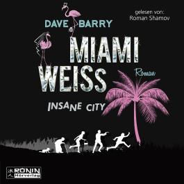 Miami Weiss. Insane City