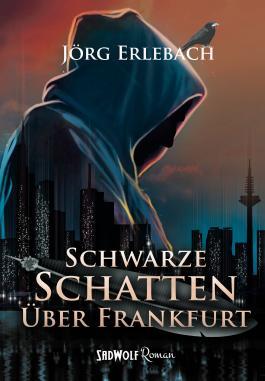 Schwarze Schatten über Frankfurt