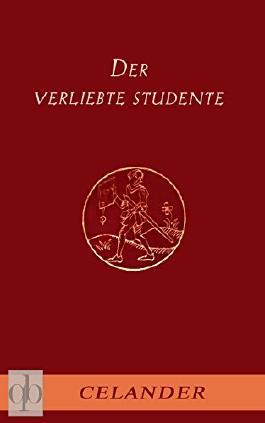 Der verliebte Studente: Amouröse Abenteuer im barocken Deutschland des beginnenden 18. Jahrhunderts