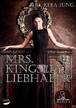 Mrs. Kingsleys Liebhaber Teil 3