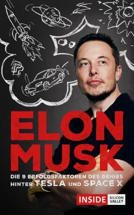 Elon Musk: Was wir vom Genie hinter Tesla und SpaceX lernen können (Inside Silicon Valley)
