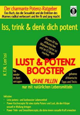 LUST & POTENZ-BOOSTER – Iss, trink & denk dich potent