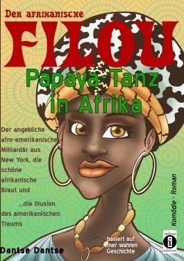 Der afrikanische FILOU - Papaya-Tanz in Afrika