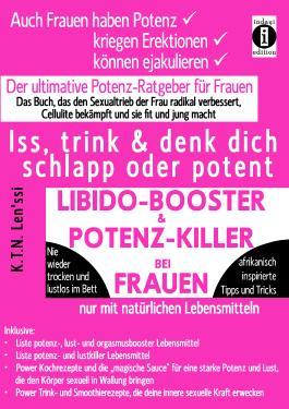 LIBIDO-BOOSTER & POTENZ-KILLER bei Frauen - Iss, trink & denk dich schlapp oder potent