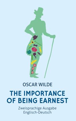 The Importance of Being Earnest. Zweisprachige Ausgabe Englisch-Deutsch (Bunbury)