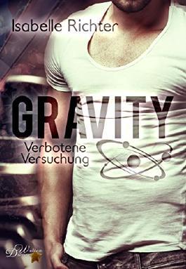 Gravity: Verbotene Versuchung (Gravity-Reihe 3)