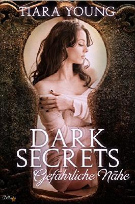 Dark Secrets: Gefährliche Nähe