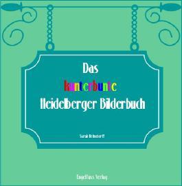 Das kunterbunte Heidelberger Bilderbuch