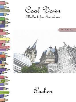 Cool Down - Malbuch für Erwachsene: Aachen [Plus Farbvorlage]