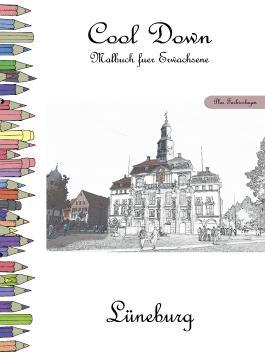 Cool Down - Malbuch für Erwachsene: Lüneburg [Plus Farbvorlage]